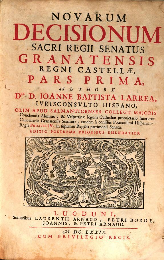 Novarum decisionum Sacri Regii Senatus Granatensis Regni Castellae pars prima /