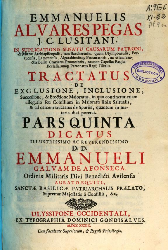 Emmanuelis Alvares Pegas... Tractatus de exclusione, inclusione, sucesione & erectione maioratus :pars quinta...