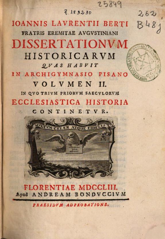 Ioannis Laurentii Berti ... Dissectationum historicarum quas habuit in Archigymnasio Pisano :volumen II ...