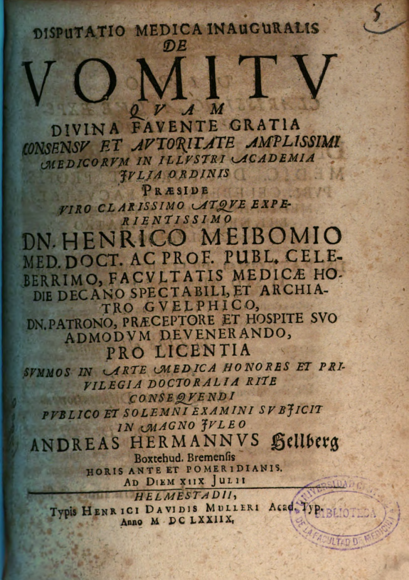 Disputatio medica inauguralis De Vomitu quam ... in illustri academia julia ordinis praeside ... Henrico Meibomio ... pro licentia ... publico et solemni examini subiicit in magno Iuleo Andreas Hermannus Hellberg ...