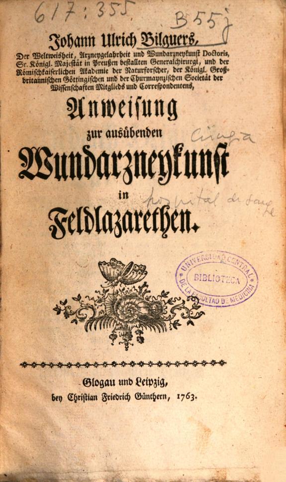 Johann Ulrich Bilguers ... Anweisung zur ausübenden Wundarzneykunst in Fedlazarethen.