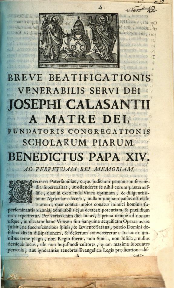 Breve Beatificationis Venerabilis Servi Dei Josephi Calasantii a Matre Dei, fundatoris Congregationis Scholarum Piarum. Benedictus Papa XIV. Ad perpetuam rei memoriam ...