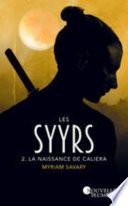 couverture Les Syyrs - tome 2 La naissance de Caliera