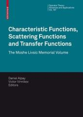 Characteristic Functions, Scattering Functions and Transfer Functions: The Moshe Livsic Memorial Volume