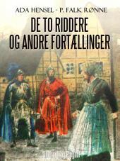 De to riddere og andre fortællinger