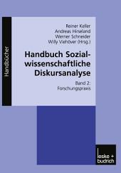 Handbuch Sozialwissenschaftliche Diskursanalyse: Band II: Forschungspraxis