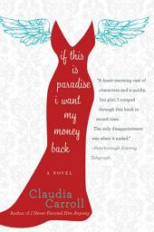 If This is Paradise, I Want My Money Back: A Novel
