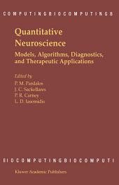 Quantitative Neuroscience: Models, Algorithms, Diagnostics, and Therapeutic Applications