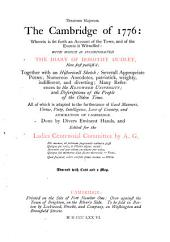 The Cambridge of 1776: Wherein is Set Forth an Account of the Town, and of the Events it Witnessed