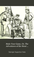 Make Your Game  Or  The Adventures of the Stout Gentleman  the Slim Gentleman  and the Man with the Iron Chest PDF