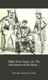 Make Your Games, Or, The Adventures of the Stout Gentleman, the Slim Gentleman, and the Man with the Iron Chest: A Narrative of the Rhine and Thereabouts