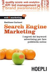 Search Engine Marketing: I segreti dei keyword advertising per fare pubblicità online