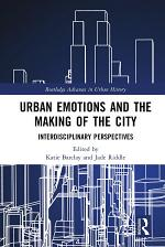 Urban Emotions and the Making of the City