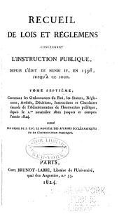 Recueil de lois et règlemens concernant l'instruction publique: depuis l'édit de Henri iv en 1598, jusqu'à ce jour. Publié par ordre du ... Grand-Maître de l'Université de France, Volume6