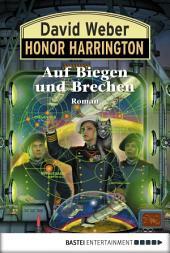 Honor Harrington: Auf Biegen und Brechen: Bd. 18. Roman