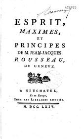 Esprit, maximes, et principes de M. Jean-Jacques Rousseau, de Genève (Préf. par La Porte)