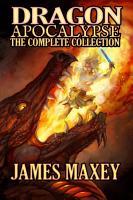 Dragon Apocalypse  The Complete Collection PDF
