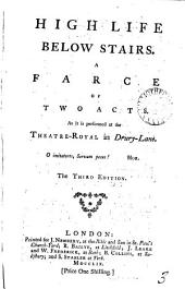 High Life Below Stairs: A Farce of Two Acts. As it is Performed at the Theatre-Royal in Drury-Lane, Volume 3