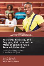 Recruiting, Retaining, and Engaging African-American Males at Selective Public Research Universities