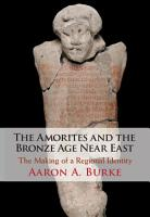 The Amorites and the Bronze Age Near East PDF