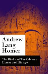 The Iliad and The Odyssey + Homer and His Age
