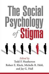 The Social Psychology Of Stigma Book PDF