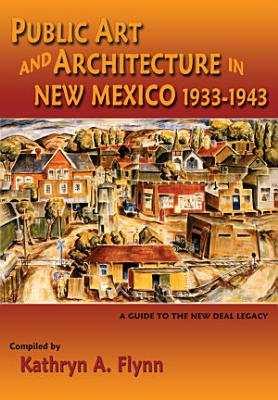 Public Art and Architecture in New Mexico 1933 1943