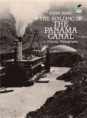 The Building of the Panama Canal in Historic Photographs PDF