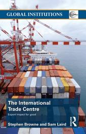 The International Trade Centre: Export Impact for Good
