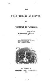 The Bible History of Prayer: With Practical Reflections