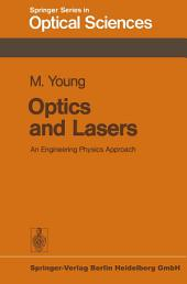 Optics and Lasers: An Engineering Physics Approach