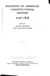 Readings in American Constitutional History, 1776-1876: Part 1