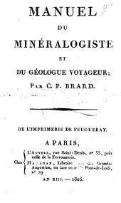 Manuel du minéralogiste et du géologue voyageur