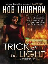 Trick of the Light: A Trickster Novel