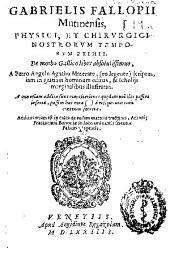 Gabrielis Fallopii... De morbo Gallico liber absolutissimus