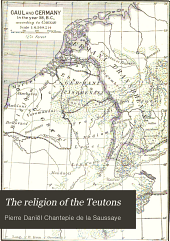 The Religion of the Teutons: Volume 1