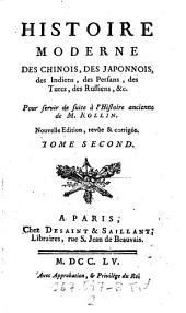 Histoire moderne des Chinois, des Japonnais, des Indiens, des Persans, des Turcs, des Russiens, etc: Tome second, Volume 2