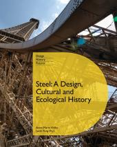 Steel: A Design, Cultural and Ecological History