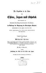 Die Expedition in die Seen von China  Japan und Ochotsk unter Commando von Commodore Colin Ringgold und Commodore John Rodgers  im Auftrage der Regierung der Vereinigten Staaten unternommen in den Jahren 1853 bis 1856  unter Zuziehung der officiellen Autorit  ten und Quellen PDF