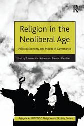 Religion in the Neoliberal Age PDF