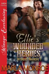 Ellie's Wounded Heroes [Wounded Warriors 1]