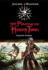 El pueblo olvidado (Serie Los piratas de Honky Tonk 2)