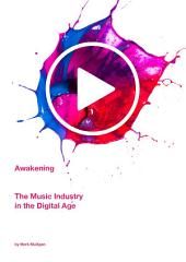 Awakening: The Music Industry In The Digital Age