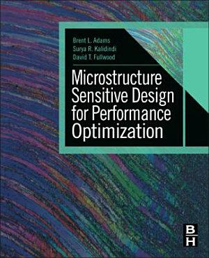 Microstructure sensitive Design for Performance Optimization PDF