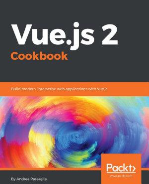 Vue js 2 Cookbook