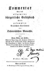 Commentar über das allgemeine bürgerliche Gesetzbuch für die gesammten deutschen Erbländer der österreichischen Monarchie: Band 1