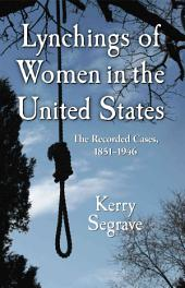 Lynchings of Women in the United States: The Recorded Cases, 1851-1946