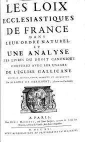 Les loix écclésiastiques de France dans leur ordre naturel et une Analyse des livres du droit canonique conférez avec les usages de l'Eglise gallicane