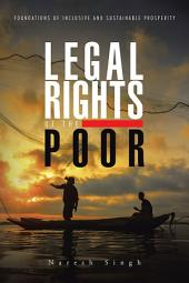Legal Rights of the Poor: Foundations of Inclusive and Sustainable Prosperity