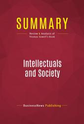 Summary: Intellectuals and Society: Review and Analysis of Thomas Sowell's Book